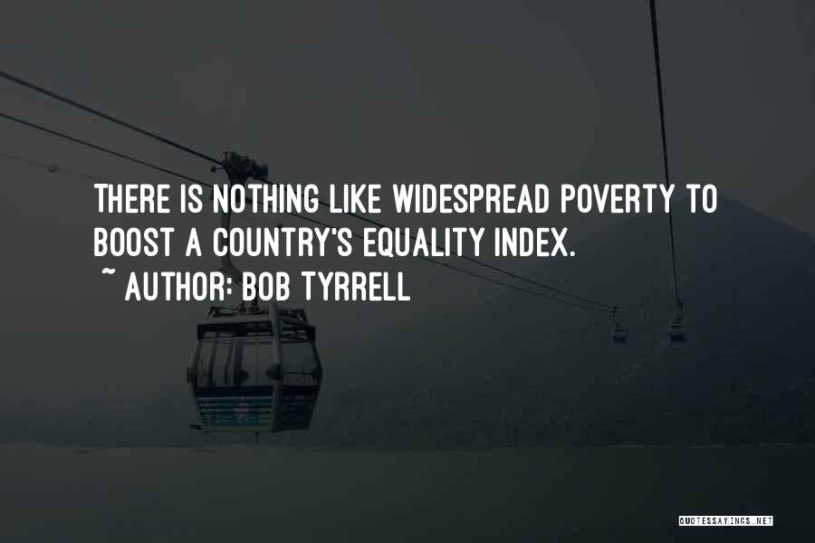 Bob Tyrrell Quotes 2008840