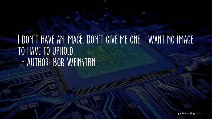 Bob Weinstein Quotes 546439