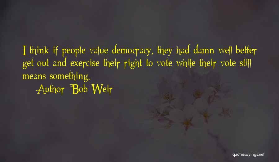 Bob Weir Quotes 1054869