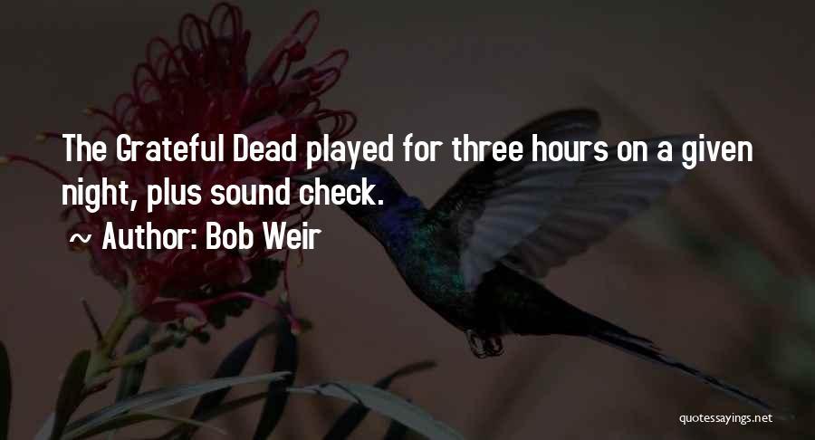 Bob Weir Quotes 1271436