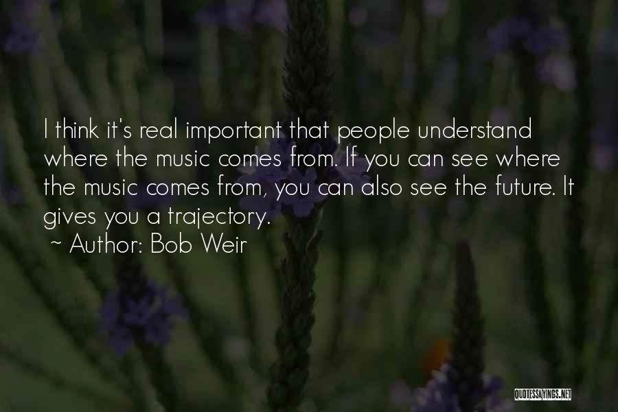Bob Weir Quotes 1362584