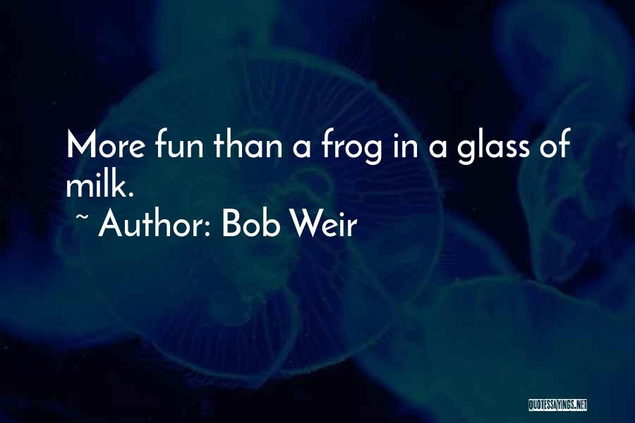 Bob Weir Quotes 1403718