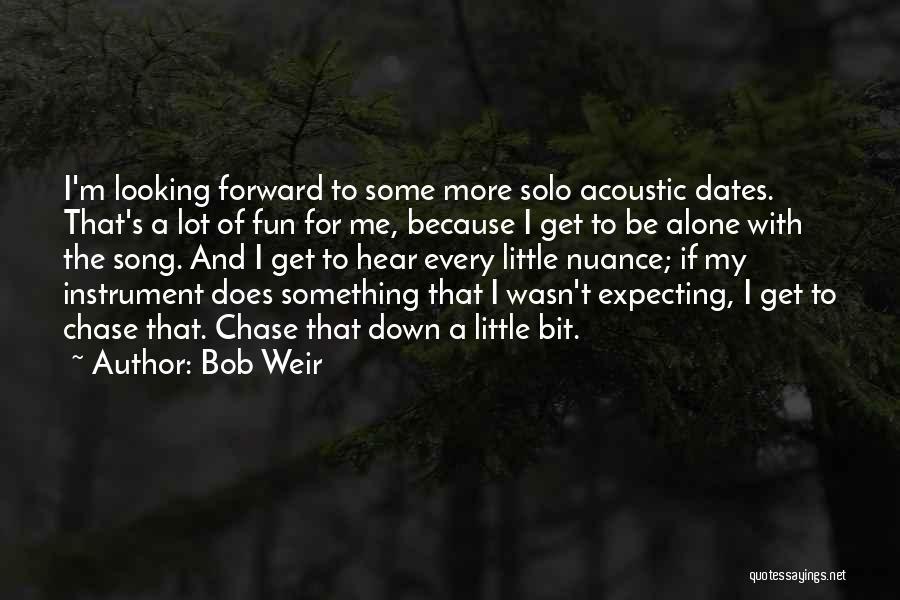 Bob Weir Quotes 1468458