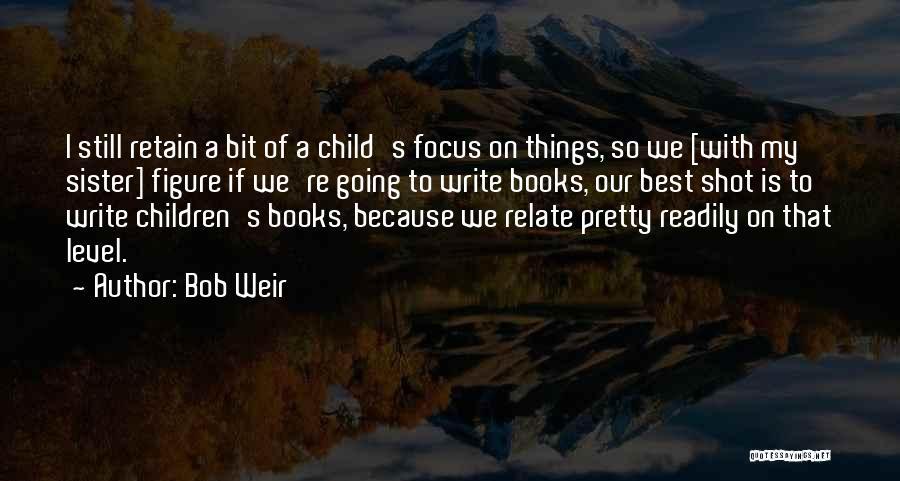 Bob Weir Quotes 1696604