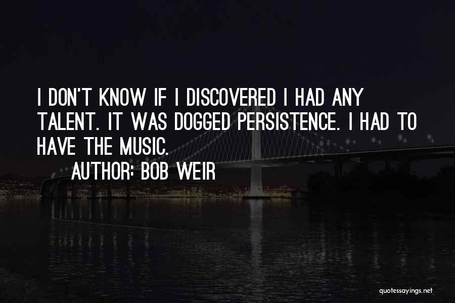 Bob Weir Quotes 1903786