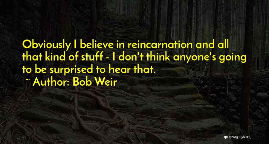 Bob Weir Quotes 1927723