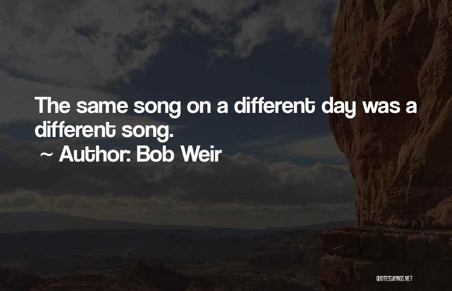 Bob Weir Quotes 525564