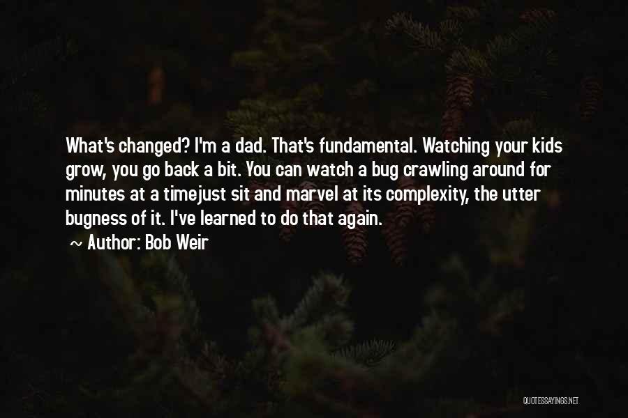 Bob Weir Quotes 868326
