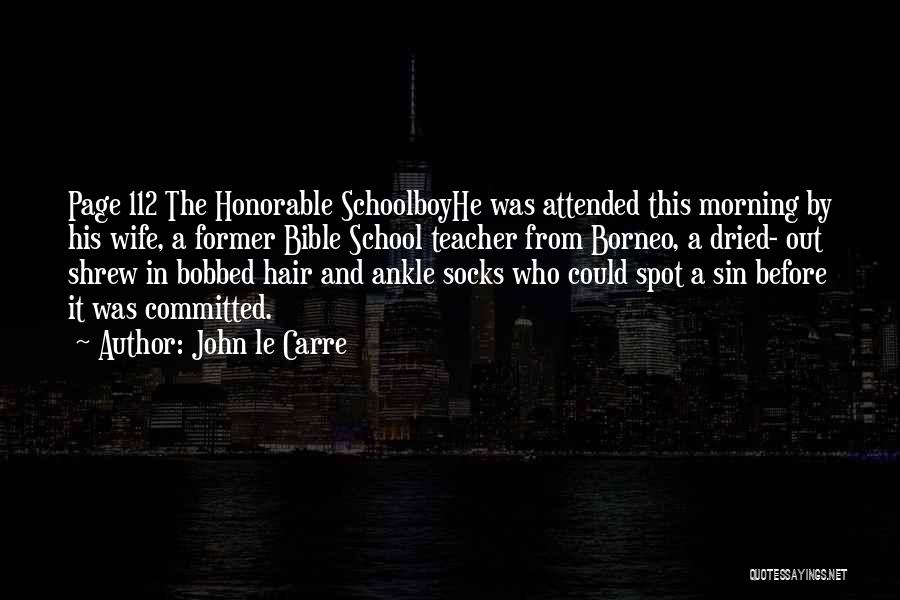 Bobbed Hair Quotes By John Le Carre