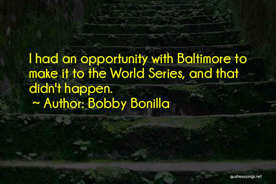 Bobby Bonilla Quotes 1941341