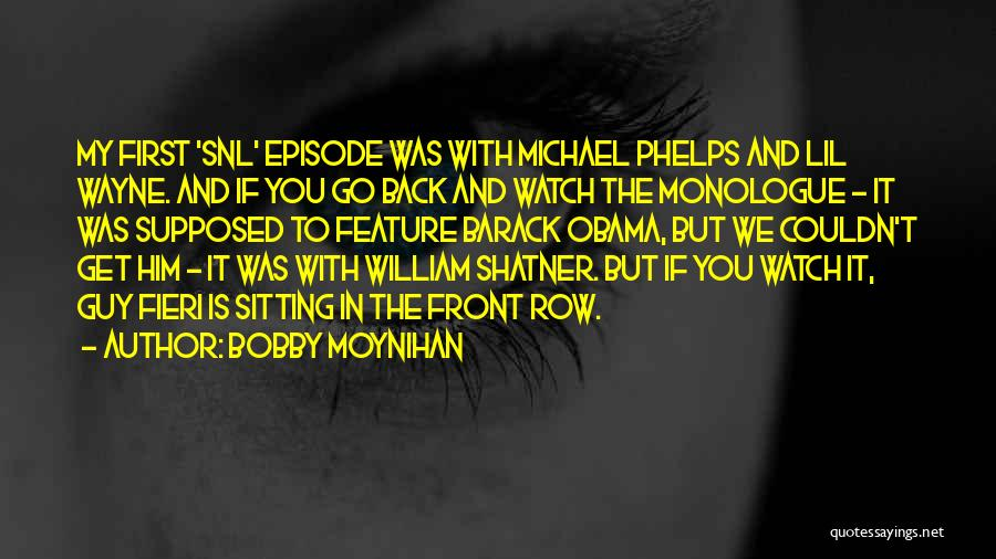 Bobby Moynihan Quotes 1052497