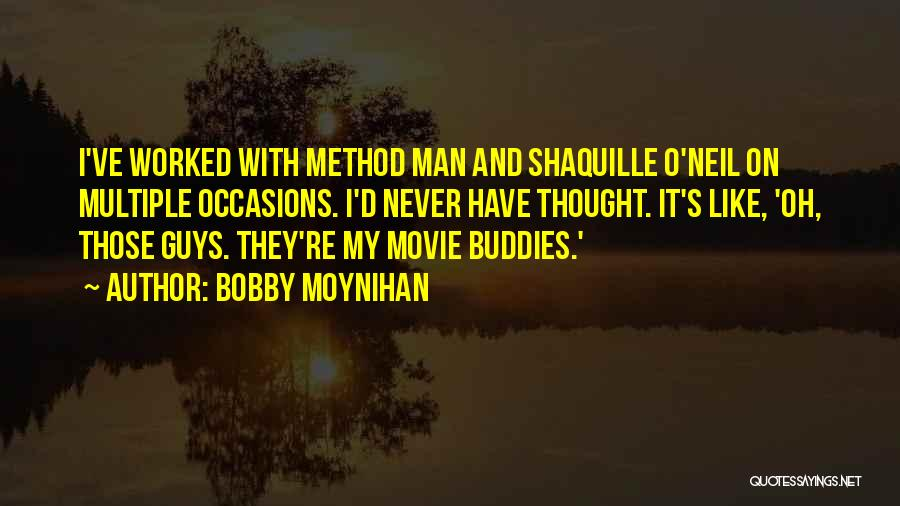 Bobby Moynihan Quotes 1704625