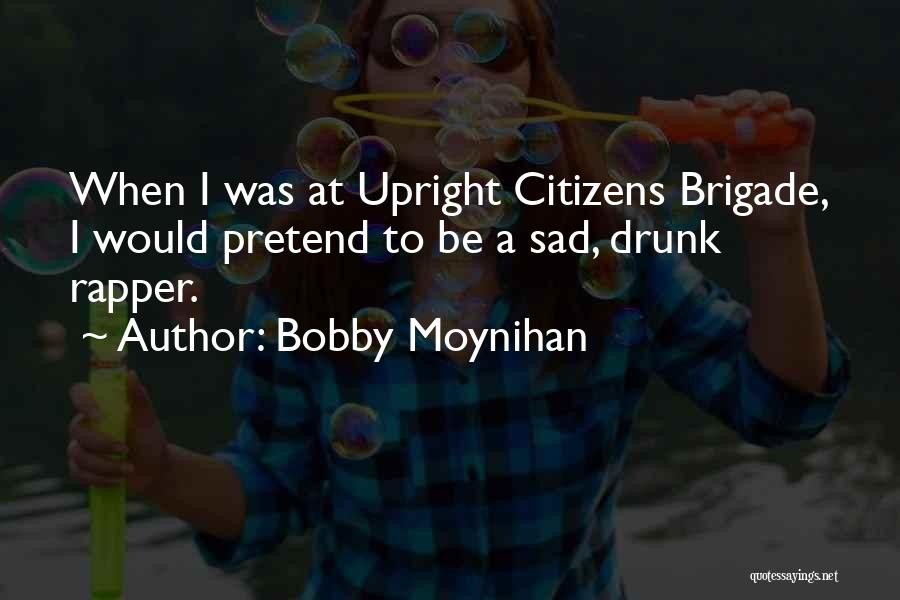 Bobby Moynihan Quotes 1871606