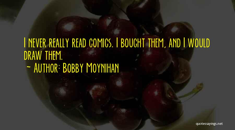 Bobby Moynihan Quotes 2037879