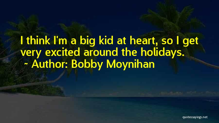 Bobby Moynihan Quotes 889505