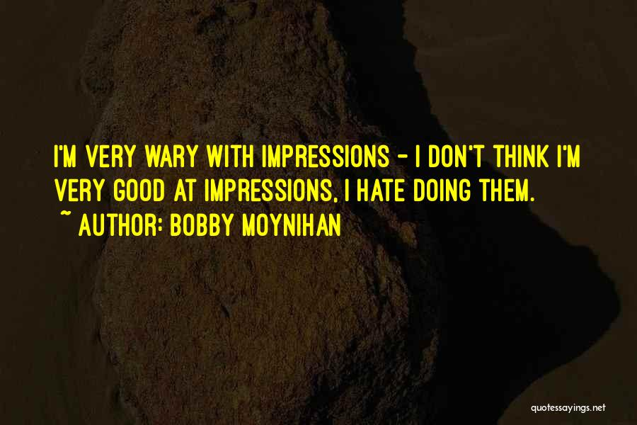 Bobby Moynihan Quotes 99729