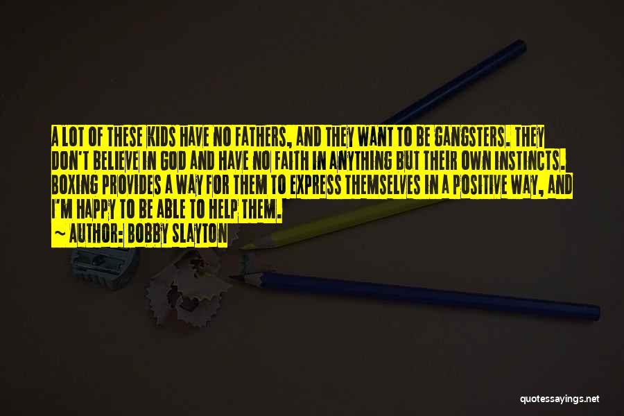 Bobby Slayton Quotes 341255