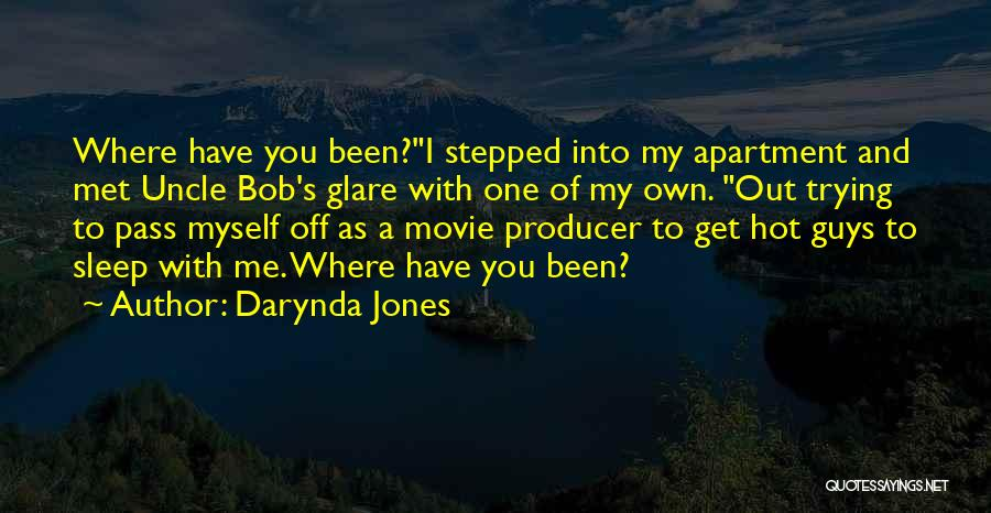 Bob's Your Uncle Movie Quotes By Darynda Jones