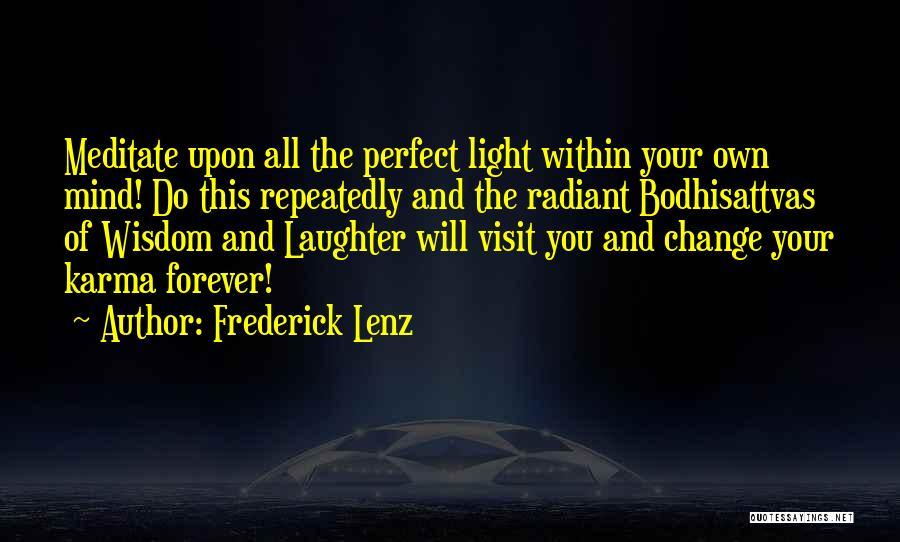 Bodhisattvas Quotes By Frederick Lenz