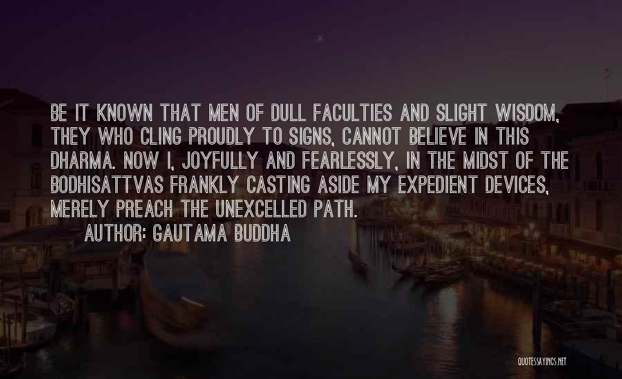 Bodhisattvas Quotes By Gautama Buddha
