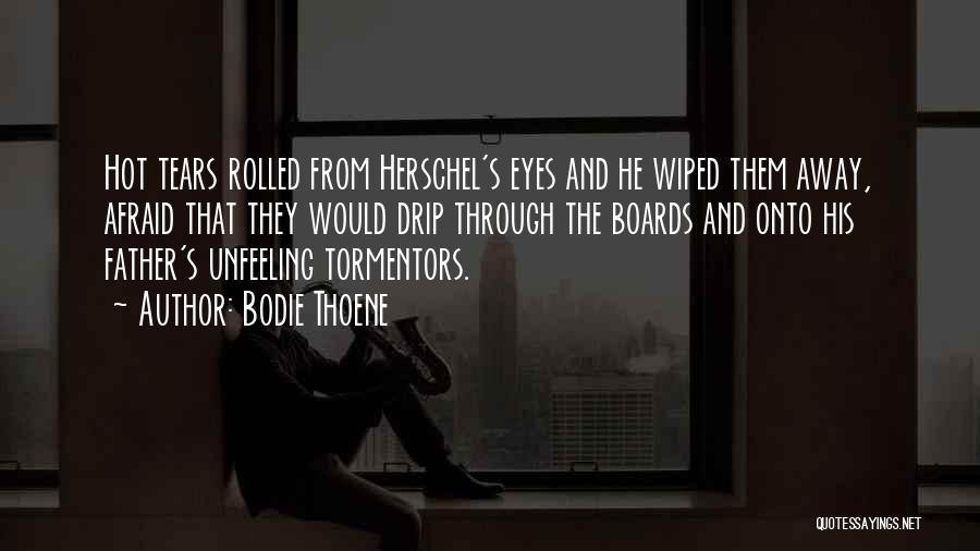 Bodie Thoene Quotes 1123676