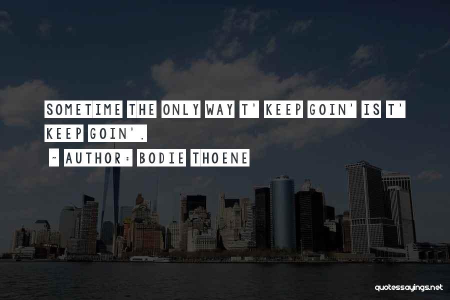 Bodie Thoene Quotes 1406280