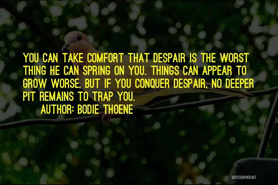 Bodie Thoene Quotes 1719105