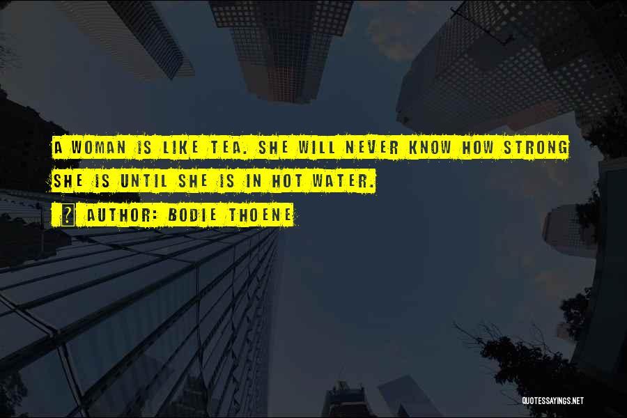 Bodie Thoene Quotes 1964615