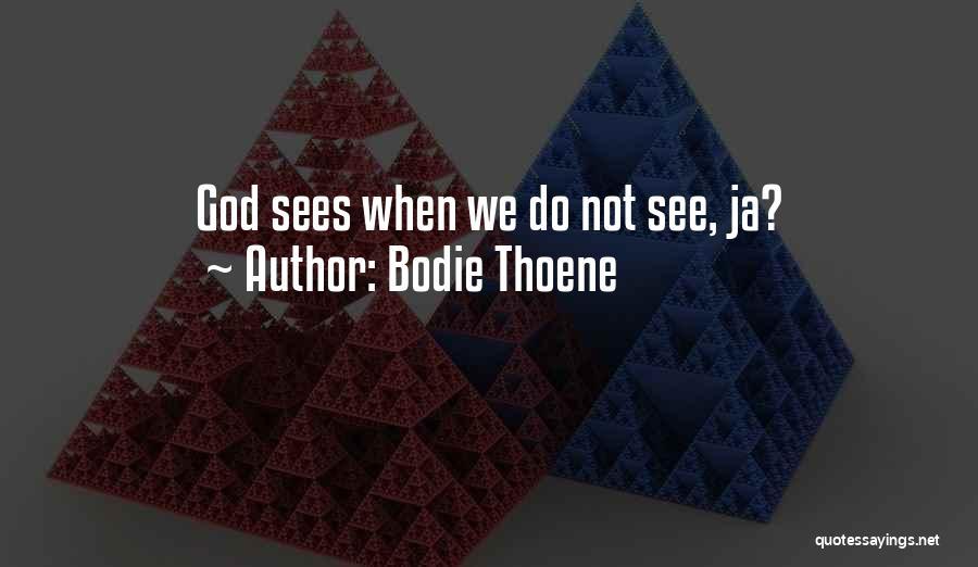 Bodie Thoene Quotes 2179264