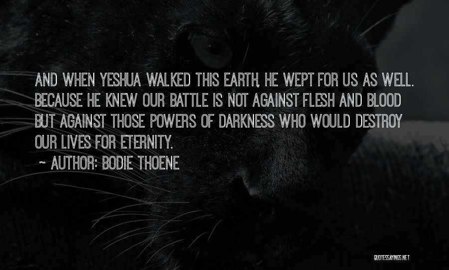 Bodie Thoene Quotes 729224