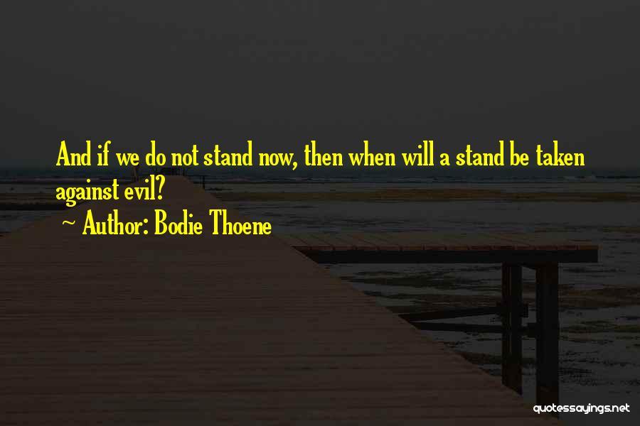 Bodie Thoene Quotes 814975