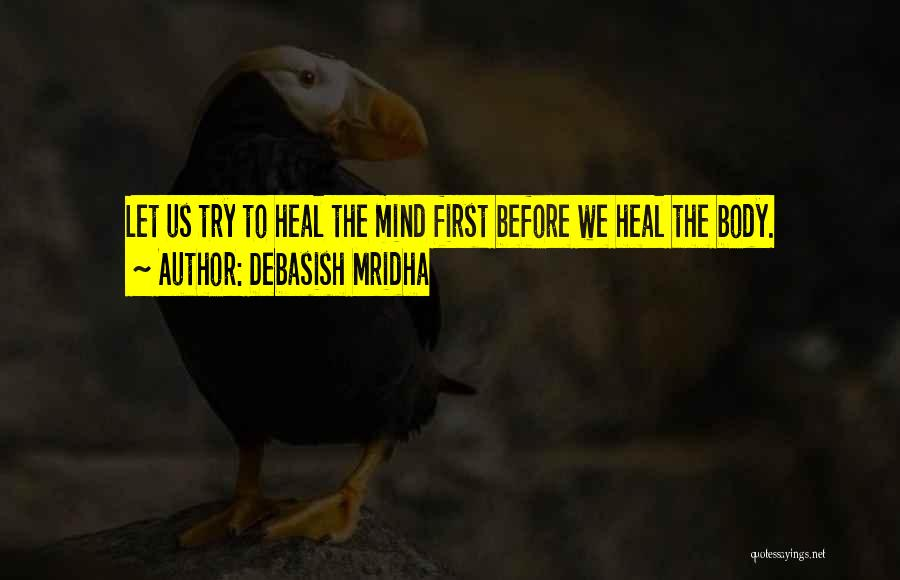 Body And Mind Connection Quotes By Debasish Mridha