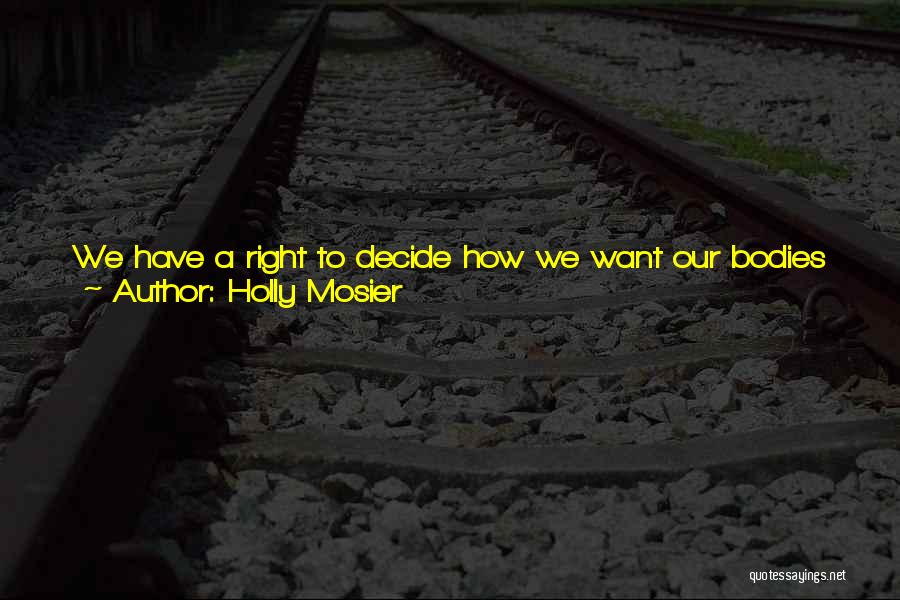 Body And Mind Connection Quotes By Holly Mosier