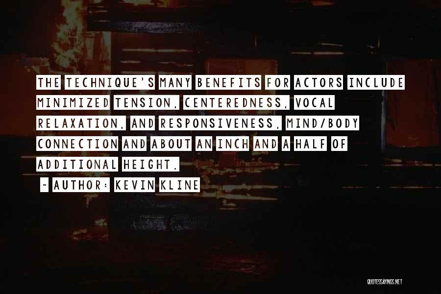 Body And Mind Connection Quotes By Kevin Kline