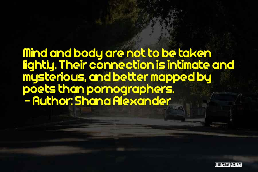 Body And Mind Connection Quotes By Shana Alexander