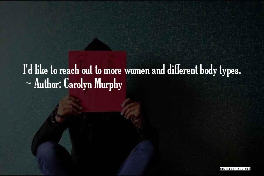 Body Types Quotes By Carolyn Murphy