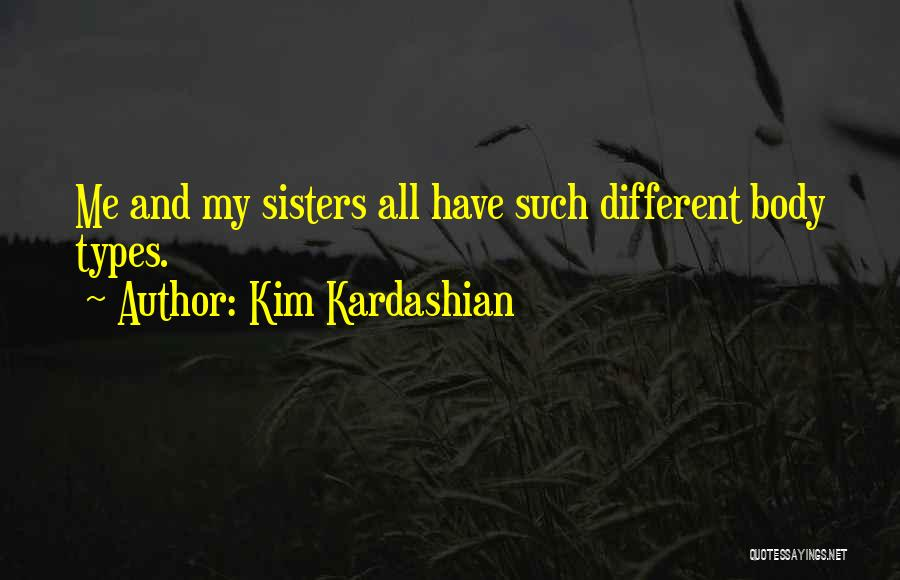 Body Types Quotes By Kim Kardashian