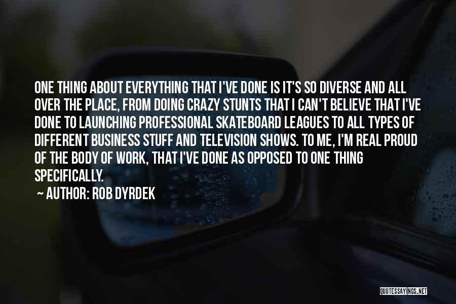 Body Types Quotes By Rob Dyrdek
