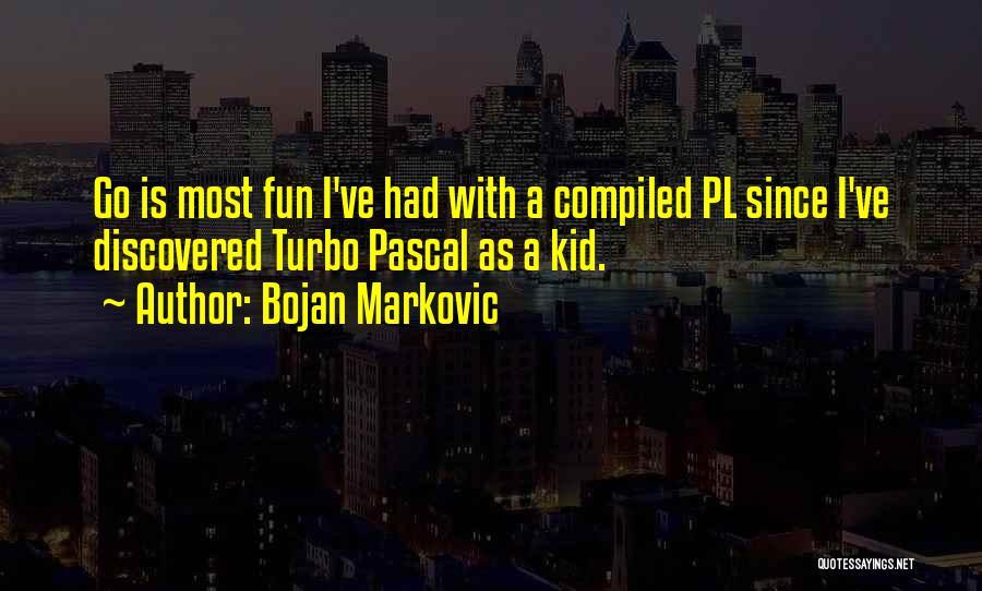 Bojan Markovic Quotes 1781593