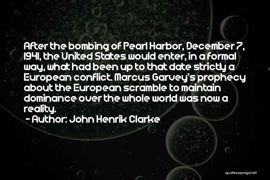 Bombing Of Pearl Harbor Quotes By John Henrik Clarke