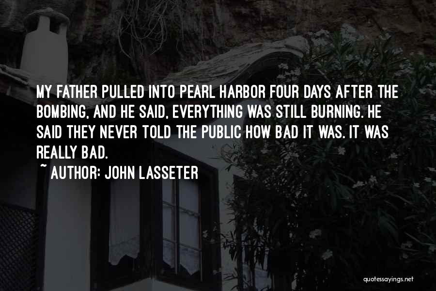 Bombing Of Pearl Harbor Quotes By John Lasseter