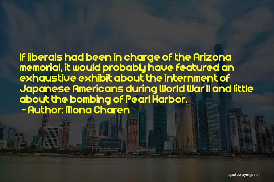 Bombing Of Pearl Harbor Quotes By Mona Charen