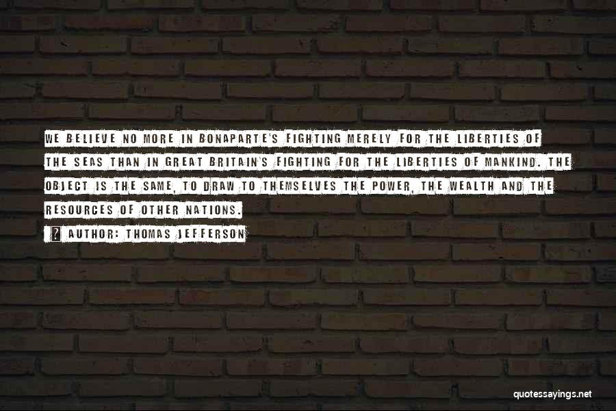Bonaparte Quotes By Thomas Jefferson