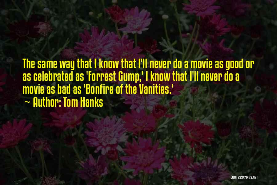 Bonfire Of The Vanities Movie Quotes By Tom Hanks