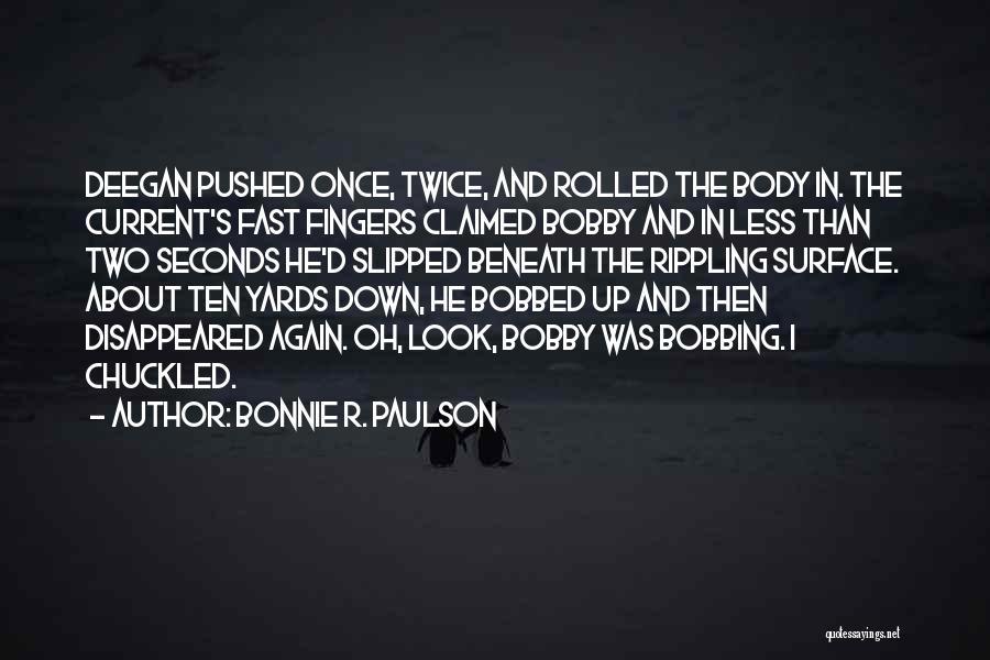 Bonnie R. Paulson Quotes 1357377