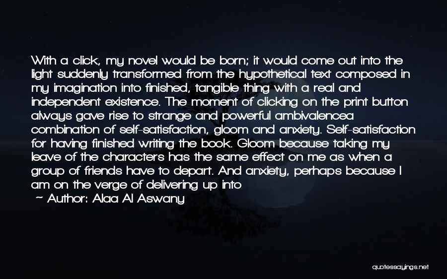 Book And Life Quotes By Alaa Al Aswany