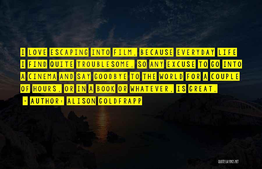 Book And Life Quotes By Alison Goldfrapp