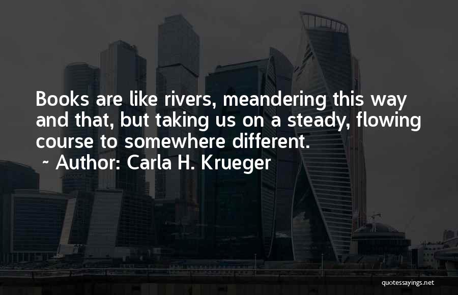 Book And Life Quotes By Carla H. Krueger