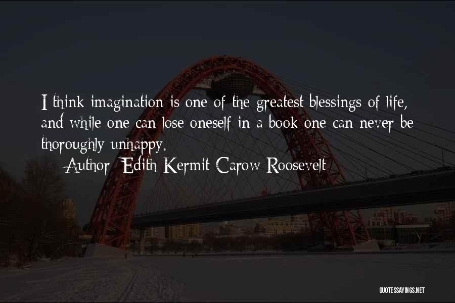 Book And Life Quotes By Edith Kermit Carow Roosevelt