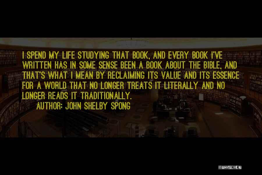 Book And Life Quotes By John Shelby Spong